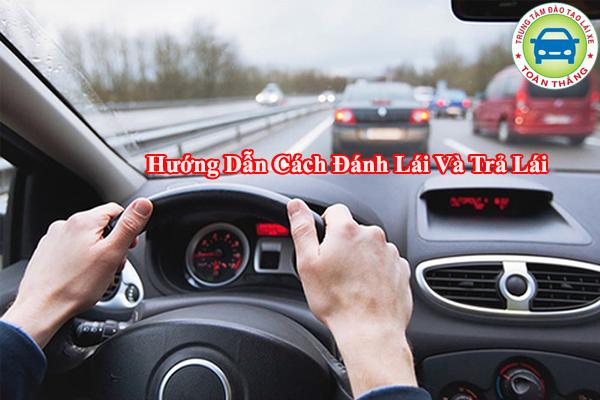 Hướng dẫn cách đánh lái và trả lái